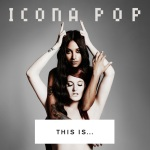 130723-icona-pop-this-is-cover-art