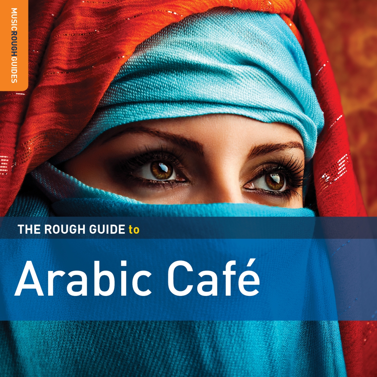 ANTH: Arabic - The Rough Guide to Arabic Café (World Music Network)