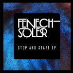 FENECH-SOLER   // Stop and Stare EP    (So Records)