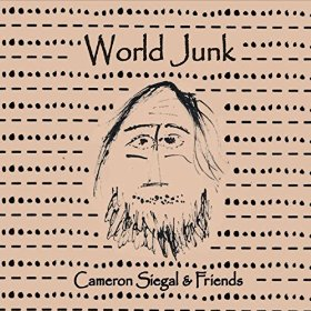 Cameron Siegal & Friends - World Junk