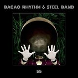 Bacao Rhythm + Steel Band
