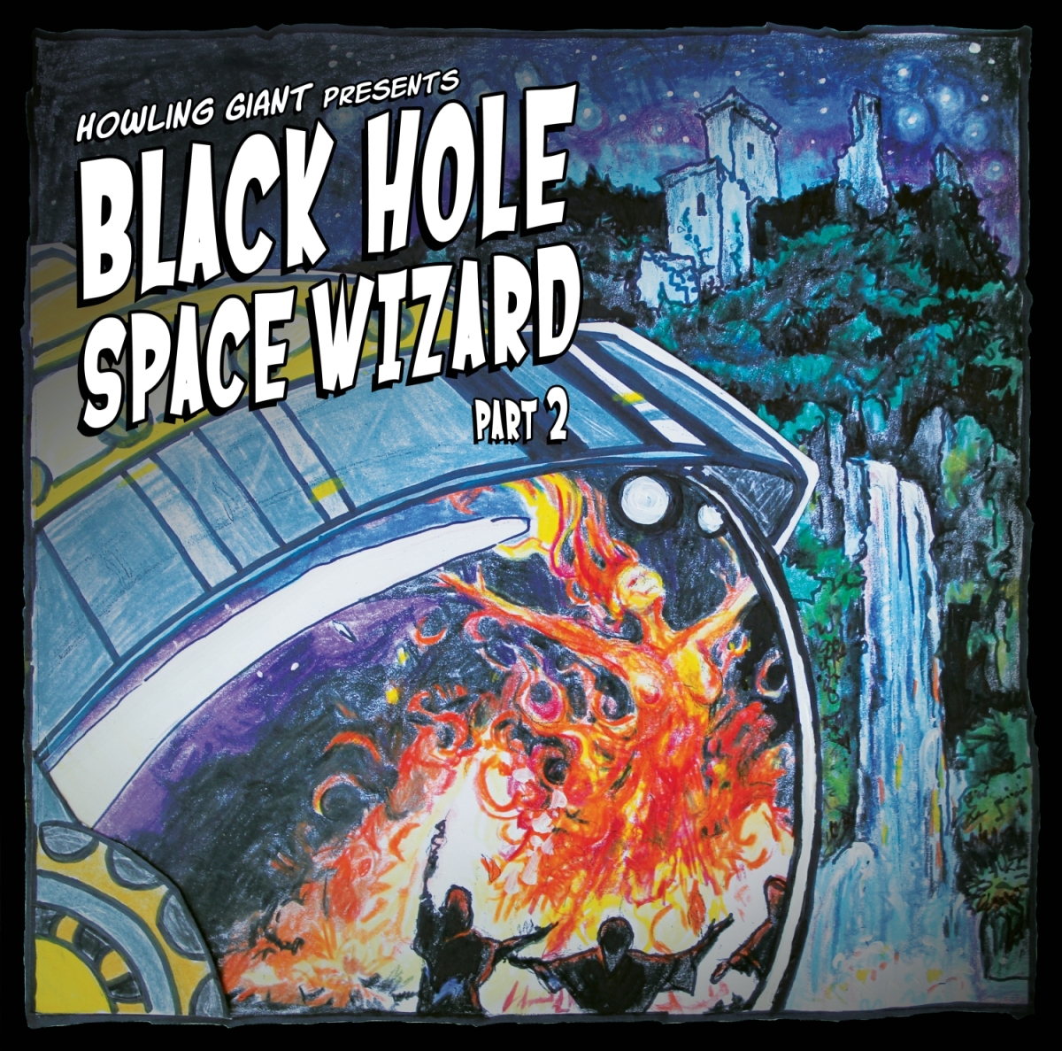 Howling Giant- Black Hole Space Wizard Part 2 EP