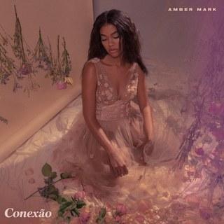 Amber Mark Conexão EP